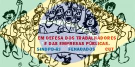 Contra o desmonte das empresas públicas e a retirada de direitos dos trabalhadores
